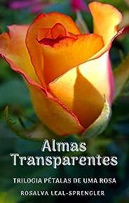 Almas Transparentes (Pétalas de uma Rosa Livro 3)