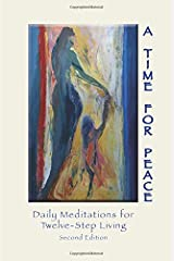 A Time for Peace:: Daily Meditations for Twelve-Step Living Paperback