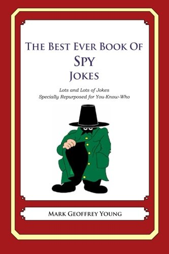 Download The Best Ever Book of Spy Jokes: Lots and Lots of Jokes Specially Repurposed for You-Know-Who ebook