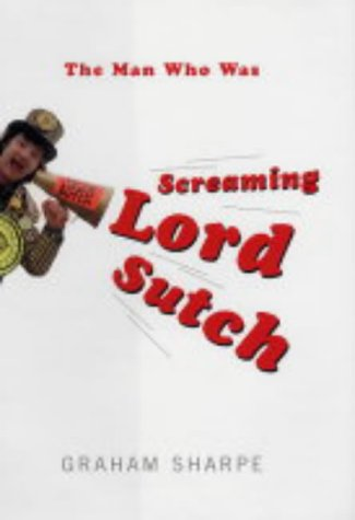The Man Who Was Screaming Lord Sutch Graham Sharpe