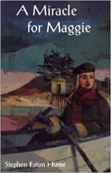A Miracle For Maggie por Stephen Eaton Hume epub