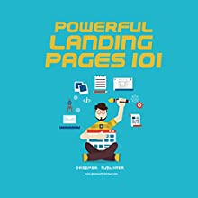 Powerful Landing Pages 101 Audiobook by Dreamer Publisher Narrated by Christopher M. Walsh
