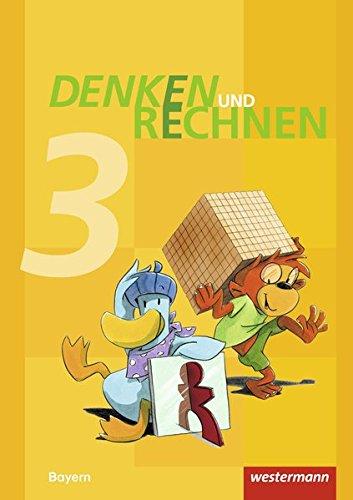 Denken und Rechnen - Ausgabe 2014 für Grundschulen in Bayern: Schülerband 3: mit Schutzumschlag
