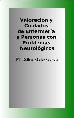 Descargar Libro Valoración Y Cuidados De Enfermería A Personas Con Problemas Neurológicos María Esther Ovies García