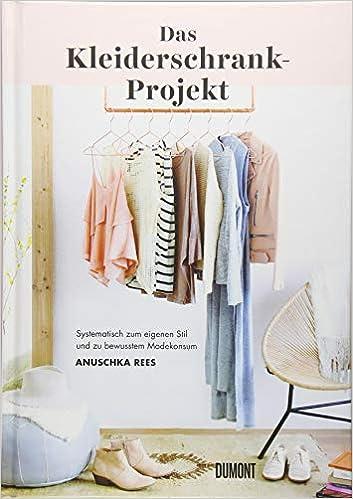Amazon Fr Das Kleiderschrank Projekt Systematisch Zum Eigenen