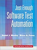 Just Enough Software Test Automation, Daniel J. Mosley, Bruce A. Posey, 0130084689