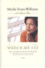 Watch Me Fly: What I Learned on the Way to Becoming the Woman I Was Meant to Be Hardcover