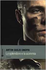 Lo splendore e la scimmia: 9788897012573: Amazon.com: Books
