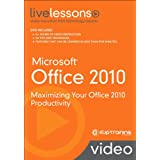 Microsoft Office 2010 LiveLessons (Video Training): Maximizing Your Office 2010 Productivity