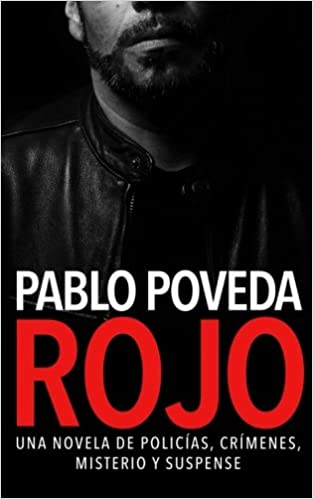 Rojo: Una novela de policías, crímenes, misterio y suspense: Volume 1 Detectives novela negra: Amazon.es: Pablo Poveda: Libros
