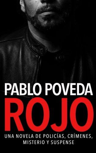 Rojo: Una novela de policías, crímenes, misterio y suspense (Detectives novela negra) (Volume 1) (Spanish Edition)