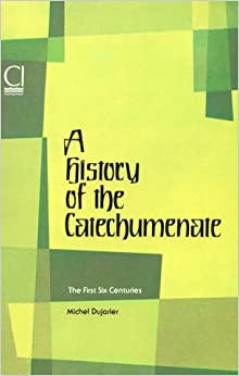 A History of the Catechumenate: The First Six Centuries