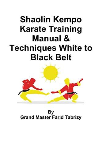 Shaolin Kempo Karate Training Manual & Techniques White to Black Belt by lulu.com