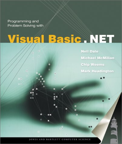 Programming And Problem Solving With Visual Basic.NET by Brand: Jones n Bartlett Learning