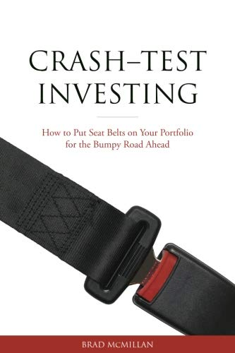 Crash-Test Investing: How to Put Seat Belts on Your Portfolio for the Bumpy Road ()