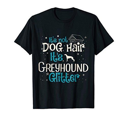 It's Not Dog Hair It's Greyhound Glitter T-Shirt