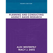 Planning and Conducting Agency-Based Research (4th Edition)