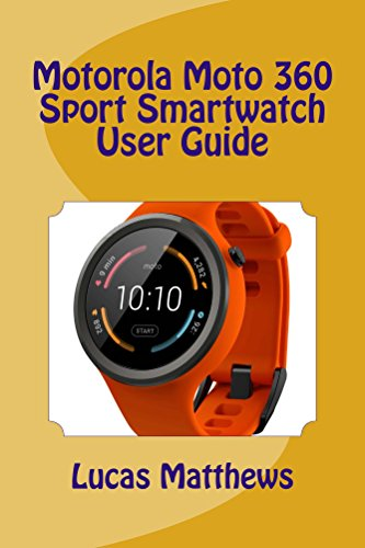 Amazon.com: Motorola Moto 360 Sport Watch User Guide eBook ...