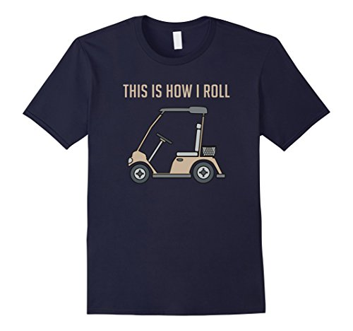 Mens This is How I Roll Golf Car...
