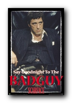 Amazoncom 24x36 Scarface Movie Say Goodnight To The Bad Guy