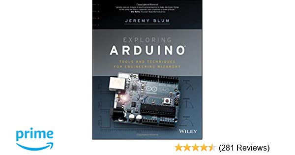 Amazon com: Exploring Arduino (9781118549360): Jeremy Blum