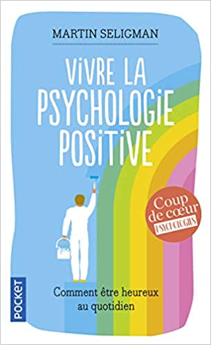 Amazon Fr Vivre La Psychologie Positive Martin Seligman