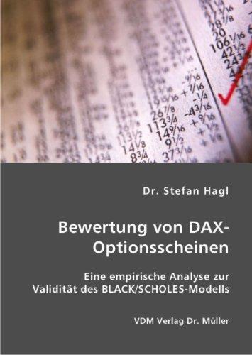 Bewertung von DAX-Optionsscheinen: Eine empirische Analyse zur Validität des Black/Scholes-Modells Broschiert – März 2007 Stefan Hagl VDM Verlag Dr. Müller 3836408503 Börse - Börsenhandel
