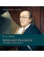 Benjamin Franklin: Cultural Protestant (Spiritual Lives)