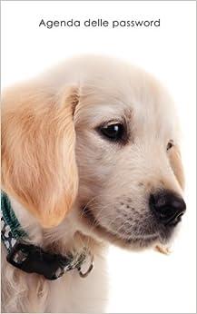 Agenda delle password: Agenda degli indirizzi web e delle password di accesso - Copertina cucciolo Golden Retriever (Agende per gli amanti dei cani)