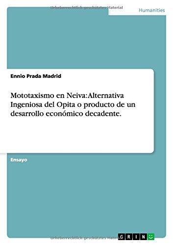 Mototaxismo En Neiva: Alternativa Ingeniosa del Opita O Producto de Un Desarrollo Economico Decadente. (Spanish - Madrid Prada