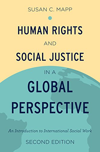 Download Human Rights and Social Justice in a Global Perspective: An Introduction to International Social Work Pdf