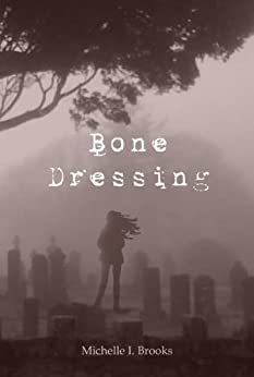 Bone Dressing by [Brooks, Michelle]