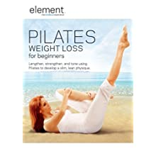 Element: Pilates Weight Loss for Beginners (2008)