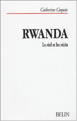 Rwanda : Le réel et les récits