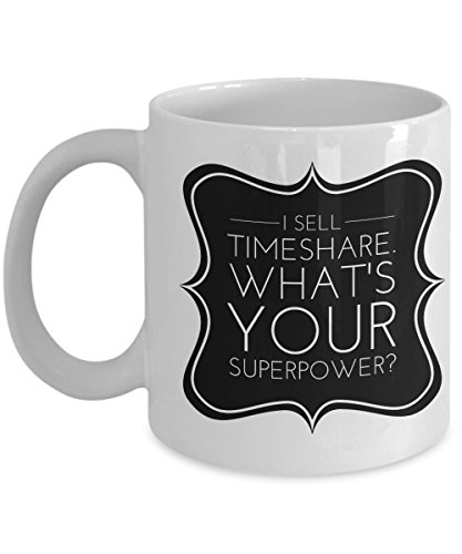 Funny Timeshare Salesperson Mug - I Sell Timeshare, What