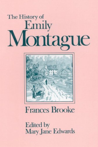 The History of Emily Montague (Centre for Editing Early Canadian Texts) by Brand: Carleton Univ Pr
