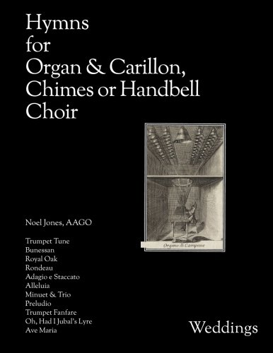 Hymns for Organ & Carillon, Chimes or Handbell Choir: Weddings