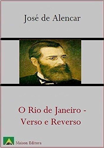 O Rio de Janeiro - Verso e Reverso (Ilustrado) (Literatura Língua Portuguesa Livro 1) (Portuguese Edition)