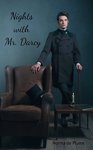 Nights with Mr. Darcy: Two Compromising and Intimate Tales (English Edition)
