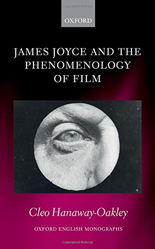 James Joyce and the Phenomenology of Film (Oxford English - Oakley Ireland