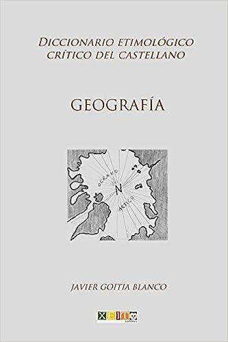 Geografía: Diccionario etimológico crítico del Castellano ...