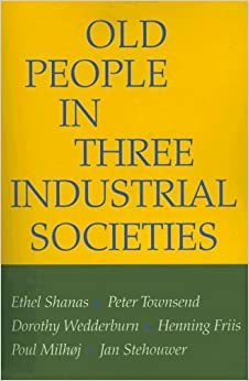 Old People in Three Industrial Societies by Ethel Shanas (2007-05-30)