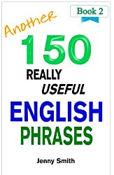 Another 150 Really Useful English Phrases: For intermediate students wishing to advance. (English Edition)