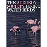 The Audubon Society Book of Water Birds, Les Line and Kimball L. Garrett, 0810918633