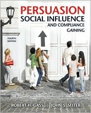 Persuasion, Social Influence, and Compliance Gaining 4th (forth) edition Text Only