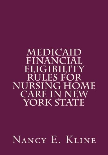 Medicaid Financial Eligibility Rules for Nursing Home Care in New York State pdf epub