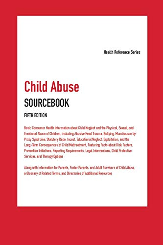 Child Abuse Sourcebook, 5th Ed. (Health Reference)