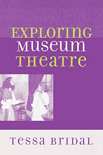 Exploring Museum Theatre (American Association for State and Local History)
