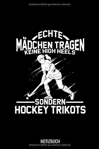 Echte Mädchen Tragen Keine High Heels Sondern Hockey Trikots  Liniertes Notizbuch A5   Feldhockey Hockey Hockeyspieler Geschenk I Frauen Mannschaft Team Coach Geschenkidee