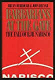 Barbarians at the Gate : The Fall of RJR Nabisco, Burrough, Bryan and Helyar, John, 0060161728